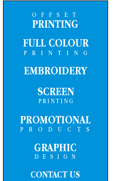 Off-set printing, full colour printing, embroidery, screen printing, promotional products, graphic design